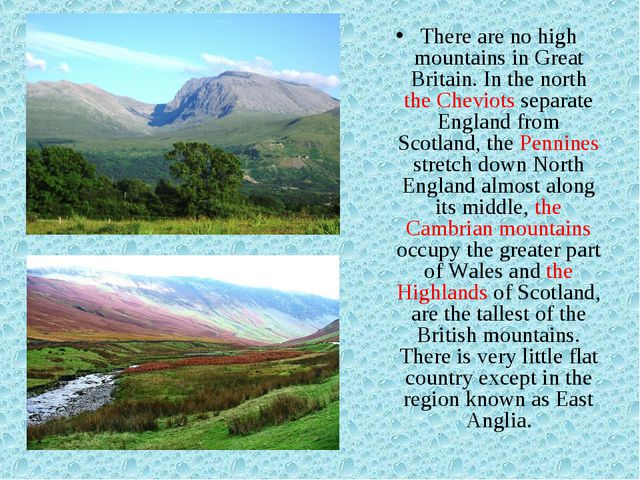 There are no high mountains in Great Britain. In the north the Cheviots separ...