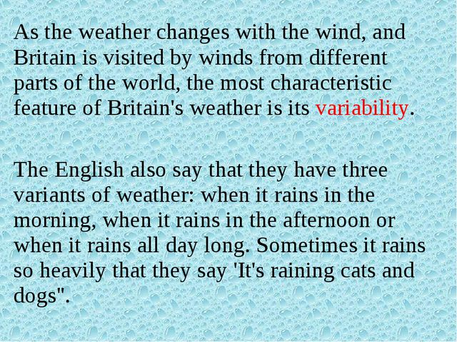 As the weather changes with the wind, and Britain is visited by winds from di...
