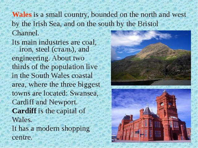 Wales is a small country, bounded on the north and west by the Irish Sea, and...