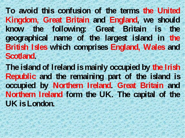 To avoid this confusion of the terms the United Kingdom, Great Britain and En...