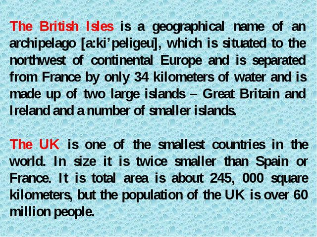 The British Isles is a geographical name of an archipelago [a:ki'peligeu], wh...