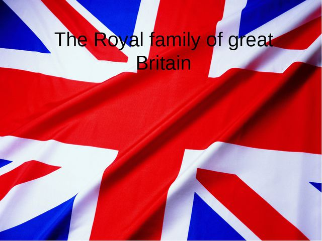 The Royal family of great Britain