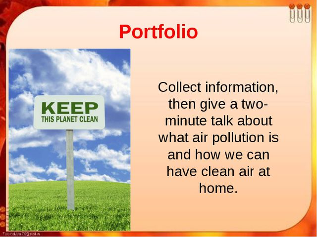 Portfolio Collect information, then give a two-minute talk about what air pol...