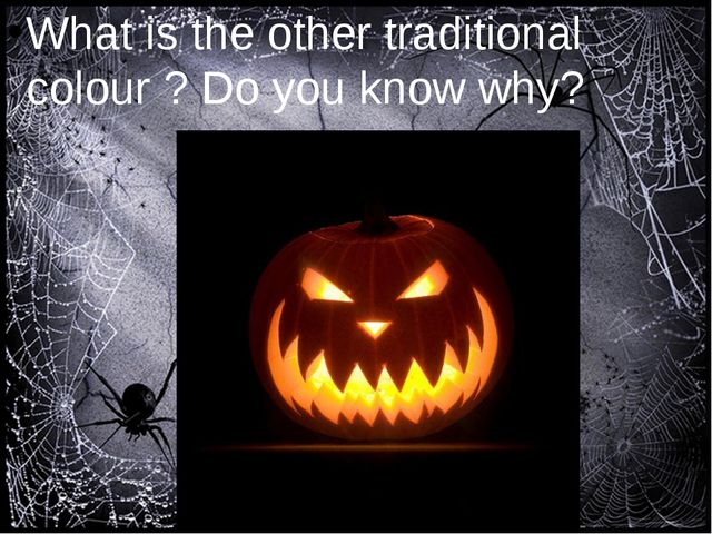 What is the other traditional colour ? Do you know why?