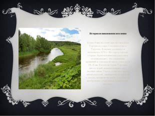 История возникновения поселения Более 9 веков стоит при истоке реки Торопы из