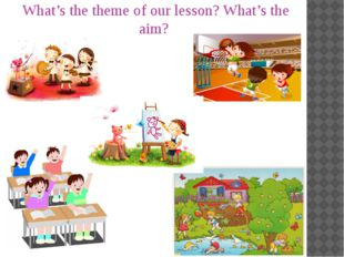 What's the theme of our lesson? What's the aim?