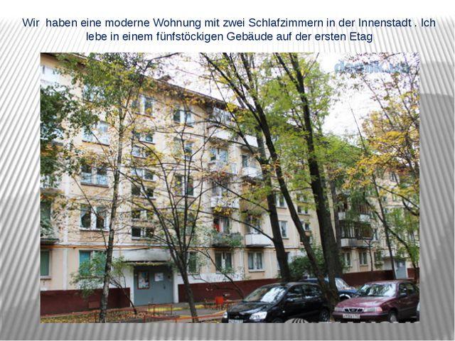 Wir haben eine moderne Wohnung mit zwei Schlafzimmern in der Innenstadt . Ich...