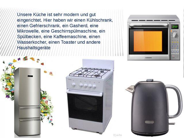 Unsere Küche ist sehr modern und gut eingerichtet. Hier haben wir einen Kühls...