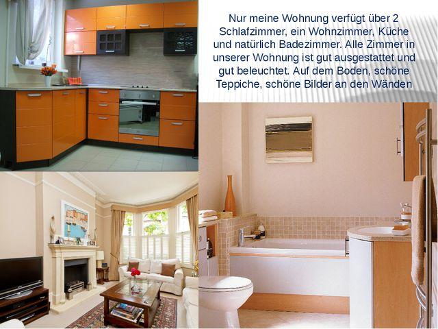 Nur meine Wohnung verfügt über 2 Schlafzimmer, ein Wohnzimmer, Küche und natü...