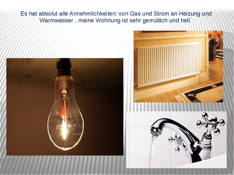 Es hat absolut alle Annehmlichkeiten: von Gas und Strom an Heizung und Warmwa...
