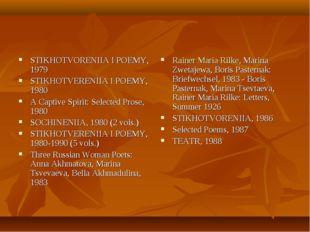 STIKHOTVORENIIA I POEMY, 1979 STIKHOTVERENIIA I POEMY, 1980 A Captive Spirit: