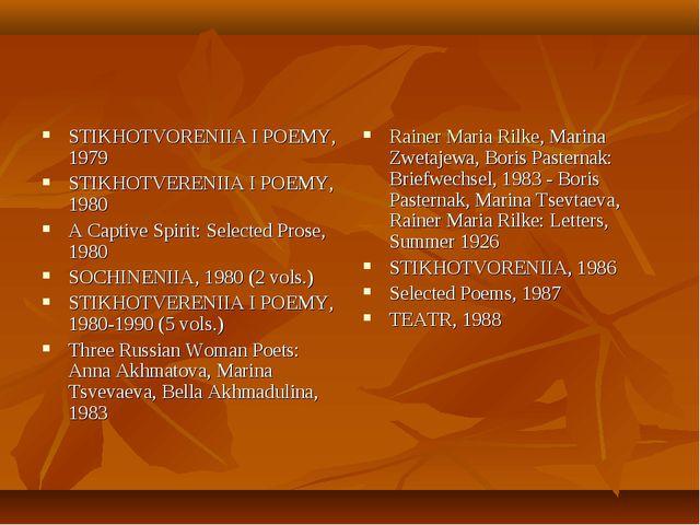 STIKHOTVORENIIA I POEMY, 1979 STIKHOTVERENIIA I POEMY, 1980 A Captive Spirit:...