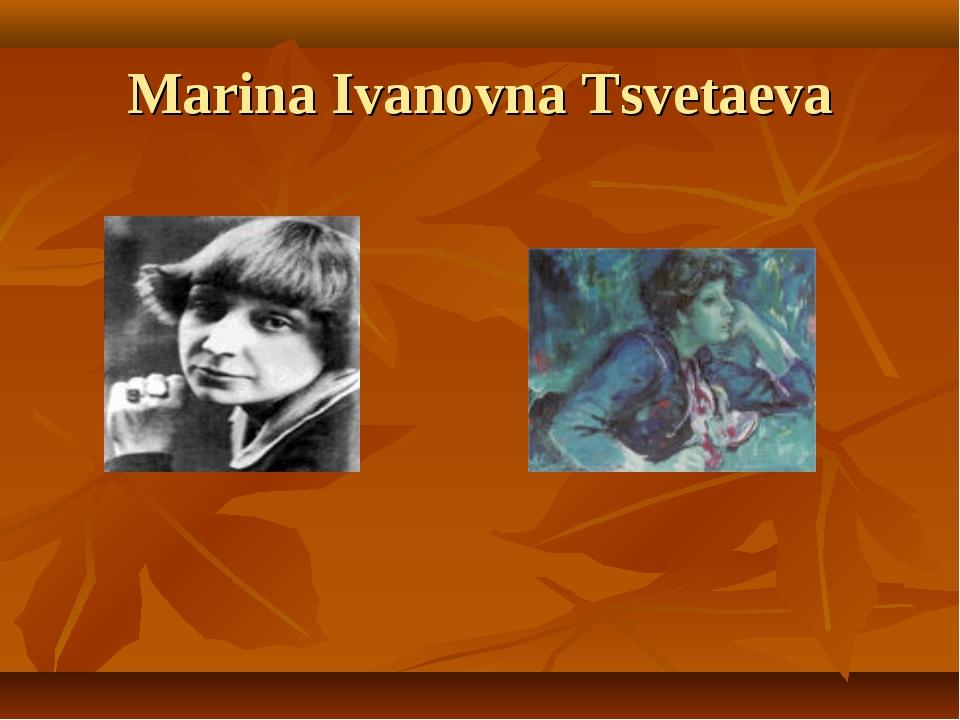 Marina Ivanovna Tsvetaeva