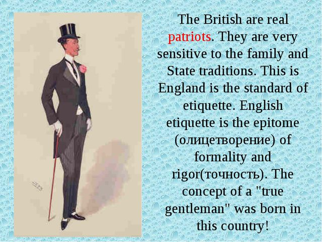 The British are real patriots. They are very sensitive to the family and Stat...