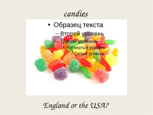 candies England or the USA?