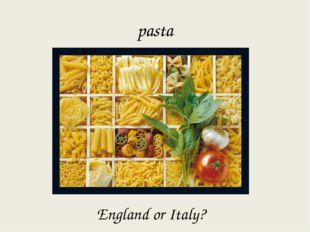 pasta England or Italy?