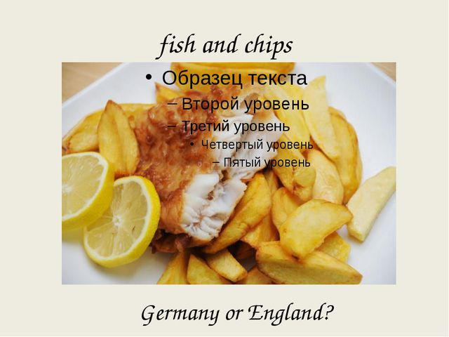 fish and chips Germany or England?