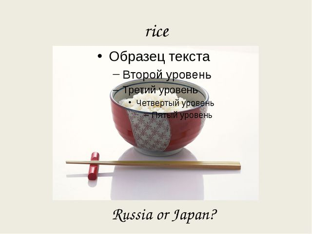 rice Russia or Japan?