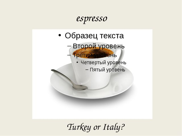 espresso Turkey or Italy?