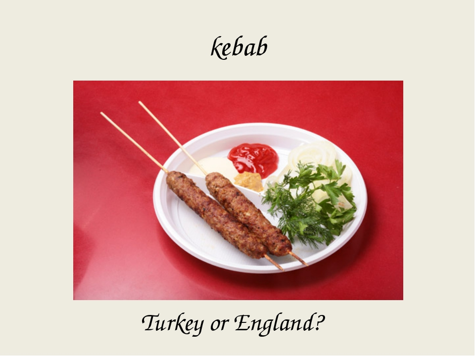 kebab Turkey or England?