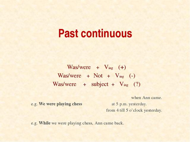 Past continuous Was/were + Ving (+) Was/were + Not + Ving (-) Was/were + subj...