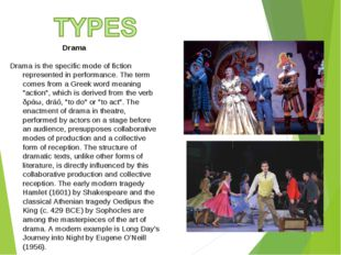 Drama Drama is the specific mode of fiction represented in performance. The