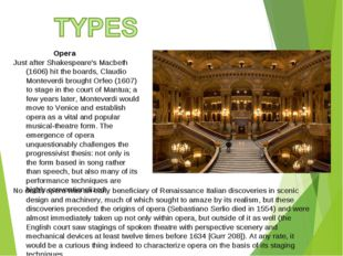 Opera Just after Shakespeare's Macbeth (1606) hit the boards, Claudio Montev
