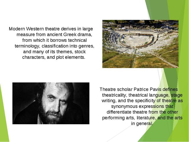 Modern Western theatre derives in large measure from ancient Greek drama, fro...