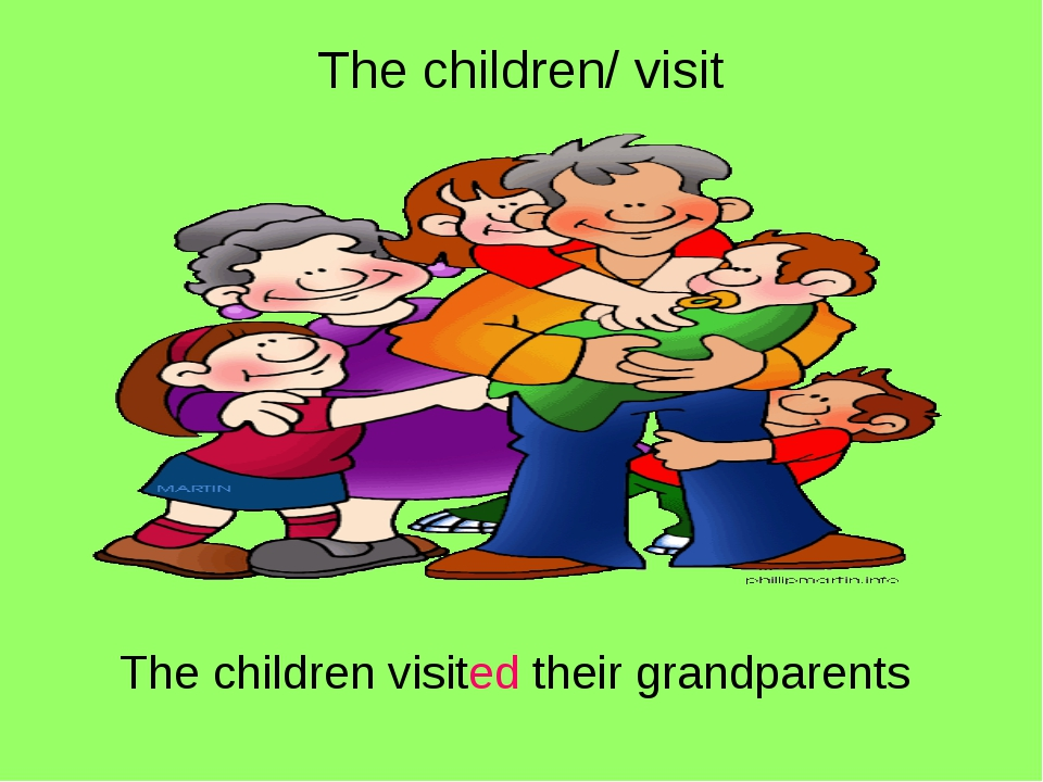 The children/ visit The children visited their grandparents