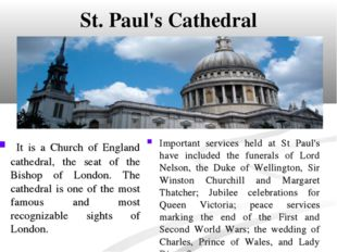 St. Paul's Cathedral It is a Church of England cathedral, the seat of the Bis