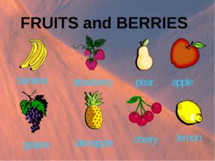 FRUITS and BERRIES banana grapes strawberry pear apple cherry lemon pineapple