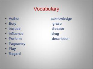 Vocabulary Author acknowledge Bury grasp Include disease Influence drug Perfo