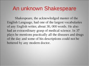 An unknown Shakespeare Shakespeare, the acknowledged master of the English La