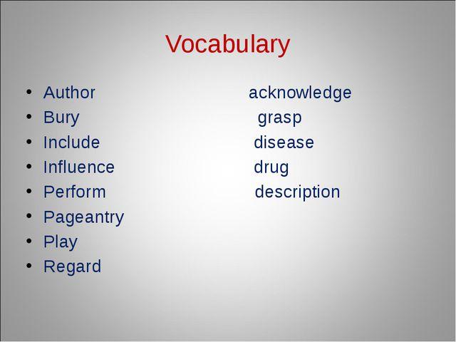 Vocabulary Author acknowledge Bury grasp Include disease Influence drug Perfo...