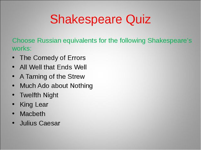 Shakespeare Quiz Choose Russian equivalents for the following Shakespeare's w...