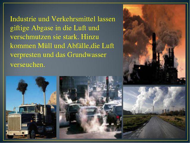 Industrie und Verkehrsmittel lassen giftige Abgase in die Luft und verschmutz...