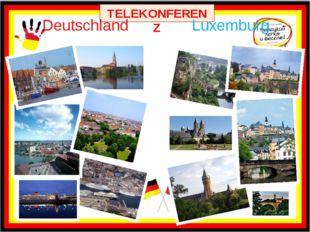 TELEKONFERENZ Deutschland Luxemburg