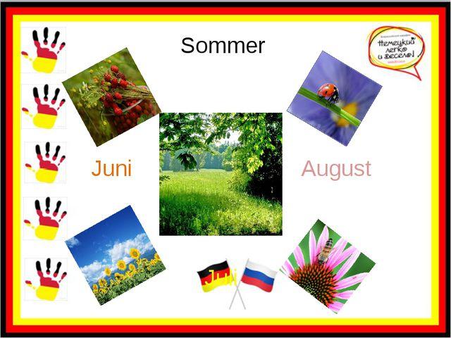 Sommer Juni Juli August