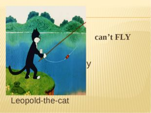 can't fly can't FLY Leopold-the-cat