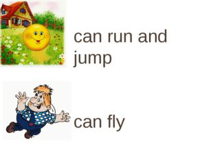 can run and jump can fly