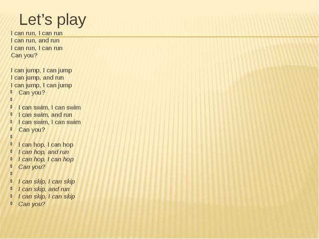 Let's play I can run, I can run I can run, and run I can run, I can run Can y...