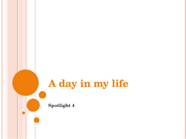 A day in my life Spotlight 4