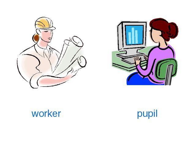 worker pupil