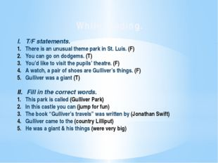 While reading. I. T/F statements. There is an unusual theme park in St. Luis.