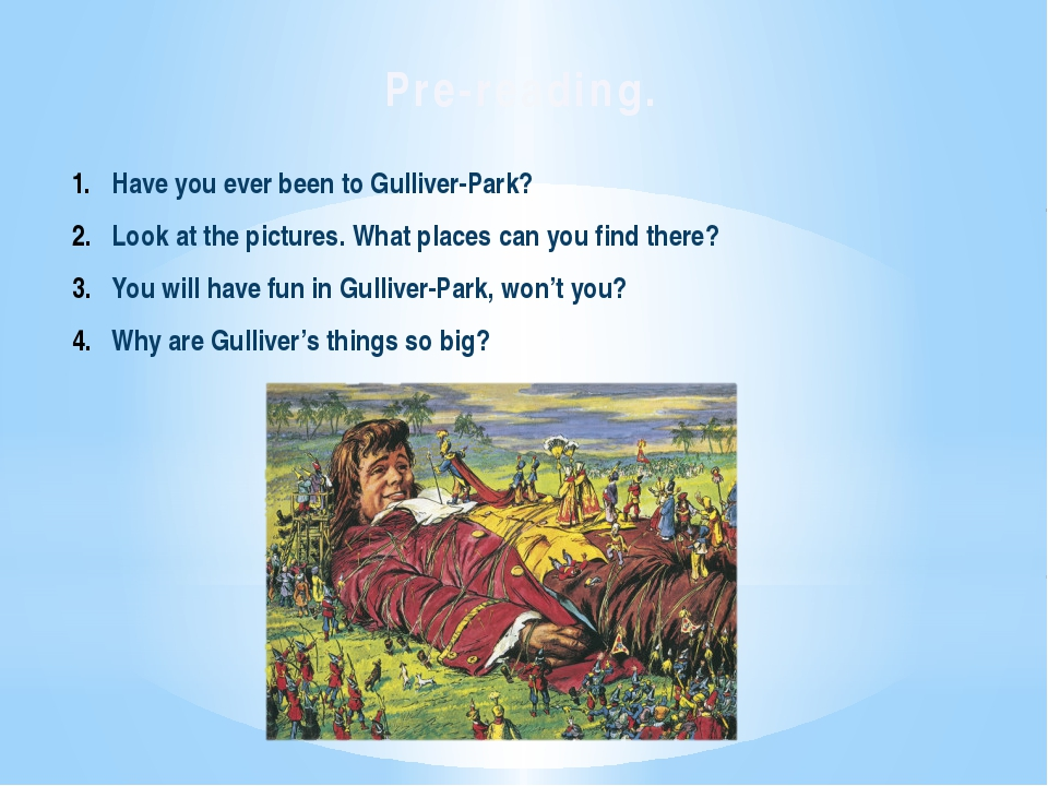 Pre-reading. Have you ever been to Gulliver-Park? Look at the pictures. What...