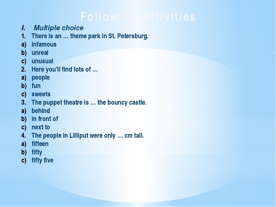 Follow-up activities Multiple choice There is an … theme park in St. Petersbu...
