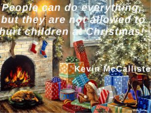 People can do everything, but they are not allowed to hurt children at Chris