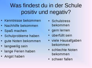 Was findest du in der Schule positiv und negativ? Kenntnisse bekommen Nachhil