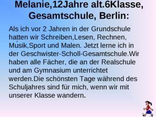 Melanie,12Jahre alt.6Klasse, Gesamtschule, Berlin: A Als ich vor 2 Jahren in
