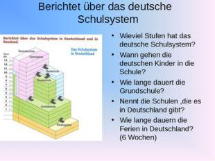 Berichtet über das deutsche Schulsystem Wieviel Stufen hat das deutsche Schul